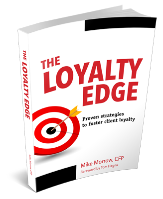 The Loyalty Edge by Mike Morrow, CFP